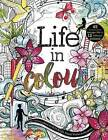 Life in Colour: A Teen Colouring Book for Bold, Bright, Messy Works-in-Progress by Curious Fox (Paperback, 2016)