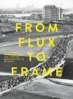 From Flux to Frame: Designing Infrastructure and Shaping Urbanization in Belgium by Maarten Van Acker (Paperback, 2013)