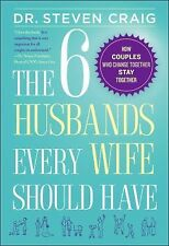 The 6 Husbands Every Wife Should Have: How Couples Who Change Together-ExLibrary
