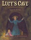 Lucy's Cave: A Story of Vicksburg, 1863 by Karen B Winnick (Hardback, 2008)