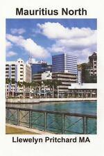 Mauritius North : Uma Lembranca Colecao de Fotografias Coloridas Com Legendas...