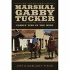 The Adventures of Marshal Gabby Tucker 9781438936901 Paperback
