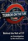 Terror on the Tube: Behind the Veil of 7/7 - An Investigation by Nick Kollerstrom (Paperback, 2011)