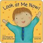 Look at Me Now! by Shanda Laramee-Jones (Board book, 2015)