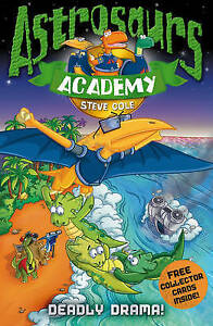 Astrosaurs-Academy-Deadly-Drama-by-Steve-Cole-Acceptable-Used-Book-Paperback