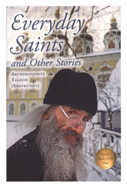 Everyday Saints And Other Stories By Archimandrite Tikhon Shevkunov