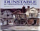 Dunstable in Transition: 1550-1700 by Vivienne Evans (Paperback, 1998)