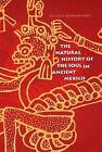 The Natural History of the Soul in Ancient Mexico by Jill Leslie McKeever Furst (Paperback, 1997)