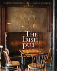 The Irish Pub by Turtle Bunbury, James Fennell (Hardback, 2008)