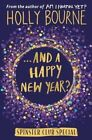 And a Happy New Year? by Holly Bourne (Hardback, 2016)