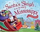 Santa's Sleigh Is on Its Way to Mississippi: A Christmas Adventure by Eric James (Hardback, 2016)
