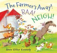 The Farmer's Away! BAA! NEIGH! (Brand New Pperback Version)  Anne Vittur Kennedy