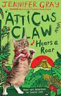 Atticus Claw Hears a Roar by Jennifer Gray (Paperback, 2016)