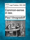 Common-Sense in Law. by Paul Vinogradoff (Paperback / softback, 2010)
