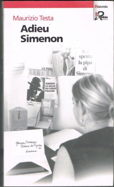 ADIEU SIMENON - MAURIZIO TESTA - BIBLIOFOLLIA ROBIN - 2002
