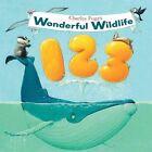 Wonderful Wildlife 123 by Charles Fuge 9781472312426 Hardback 2013