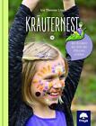 Kräuternest von Iris Therese Lins (2016, Gebundene Ausgabe)