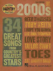 The 2000s: 35 Great Songs from Country's Greatest Stars by Hal Leonard Publishing Corporation (Paperback / softback, 2006)