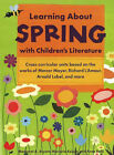 Learning About Spring with Children's Literature: Cross-Curricular Units Based on the Works of Mercer Mayer, Richard L'Amour, Arnold Lobel and More by Anne Petit, Margaret A. Bryant, Marjorie Keiper (Paperback, 2006)