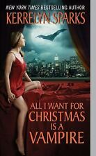 ALL I WANT FOR CHRISTMAS IS A VAMPIRE by Kerrelyn Sparks LOVE AT STAKE #5