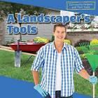 A Landscaper's Tools by Sebastian Avery (Hardback, 2015)