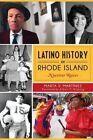 Latino History in Rhode Island: Nuestras Raices by Marta V Martinez (Paperback / softback, 2014)