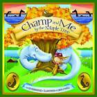 Champ and Me by the Maple Tree: A Vermont Tale by Ed Shankman (Hardback, 2010)
