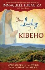 NEW - Our Lady of Kibeho: Mary Speaks to the World from the Heart of Africa