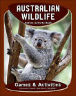 Australian Wildlife Nature Activity Book by James Kavanagh (Novelty book, 2011)