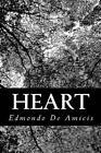 Heart: An Italian Schoolboy's Journal by Edmondo De Amicis (Paperback / softback, 2013)