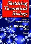 Sketching Theoretical Biology by Transaction Publishers (Paperback, 2010)