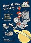 There's No Place Like Space: All about Our Solar System by Tish Rabe (Hardback, 1999)