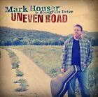 Uneven Road by Mark Houser (CD, Sep-2012, Rural Rhythm)