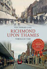 Richmond Upon Thames Through Time by Paul Howard Lang (Paperback, 2015)