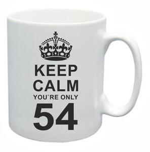 54th Nouveauté Cadeau D'anniversaire Présent Thé Mug Keep Calm Votre Seulement 54 Tasse à Café-afficher Le Titre D'origine Remises Vente
