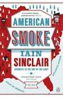 American Smoke: Journeys to the End of the Light by Iain Sinclair (Paperback, 2014)