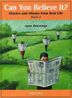 Can You Believe It?: 2: Book: Stories and Idioms from Real Life by Jann Huizenga (Paperback, 2000)
