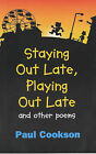 Staying Out Late, Playing Out Late: and Other Poems by Paul Cookson, Nigel Baines (Paperback, 2003)