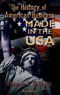NEW Made in the U.S.A.: The History of American Business by Thomas V. Dibacco