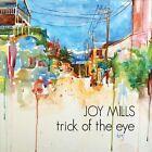 Trick of the Eye [Digipak] by Joy Mills (CD, Sep-2012, CD Baby (distributor))