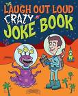 The Laugh Out Loud Crazy Joke Book by Sean Connolly (Paperback, 2013)
