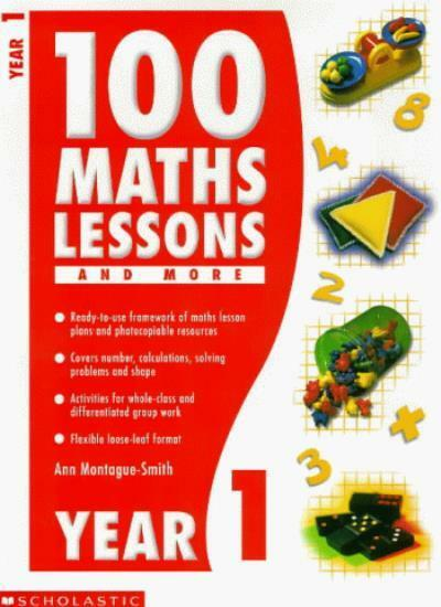 100 Maths Lessons and More for Year 1 (100 Maths Lessons & More) By Ann Montagu