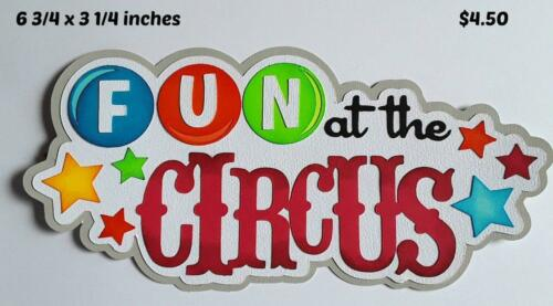 FUN at the CIRCUS TITLE 3D die cut paper piecing for scrapbook pages by Rhonda