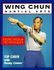 Wing Chun Martial Arts: Principles and Techniques by Yip Chun, Danny Connor (Paperback, 1994)