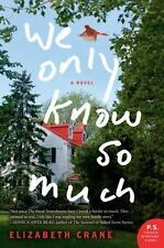 P. S.: We Only Know So Much : A Novel by Elizabeth Crane (2012, Paperback)
