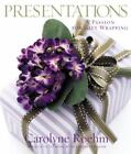 Presentations : A Passion for Gift Wrapping by Carolyne Roehm (2005, Hardcover)