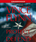 Protect and Defend by Vince Flynn (CD-Audio, 2007)