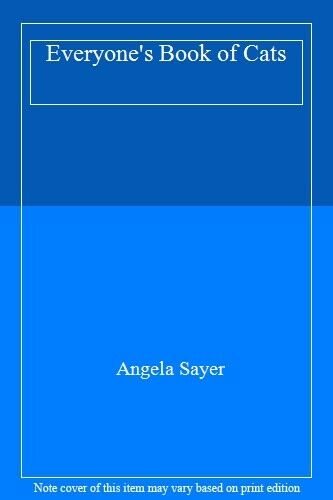 Everyone's Book of Cats By Angela Sayer. 9780600374374