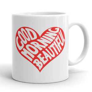 image is loading good morning beautiful heart coffee mug tea cup