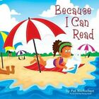 Because I Can Read by Pat Nicholson (Paperback / softback, 2013)